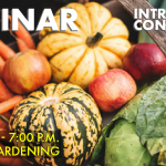 May 26, 2020: Intro to Gardening, Free Webinar